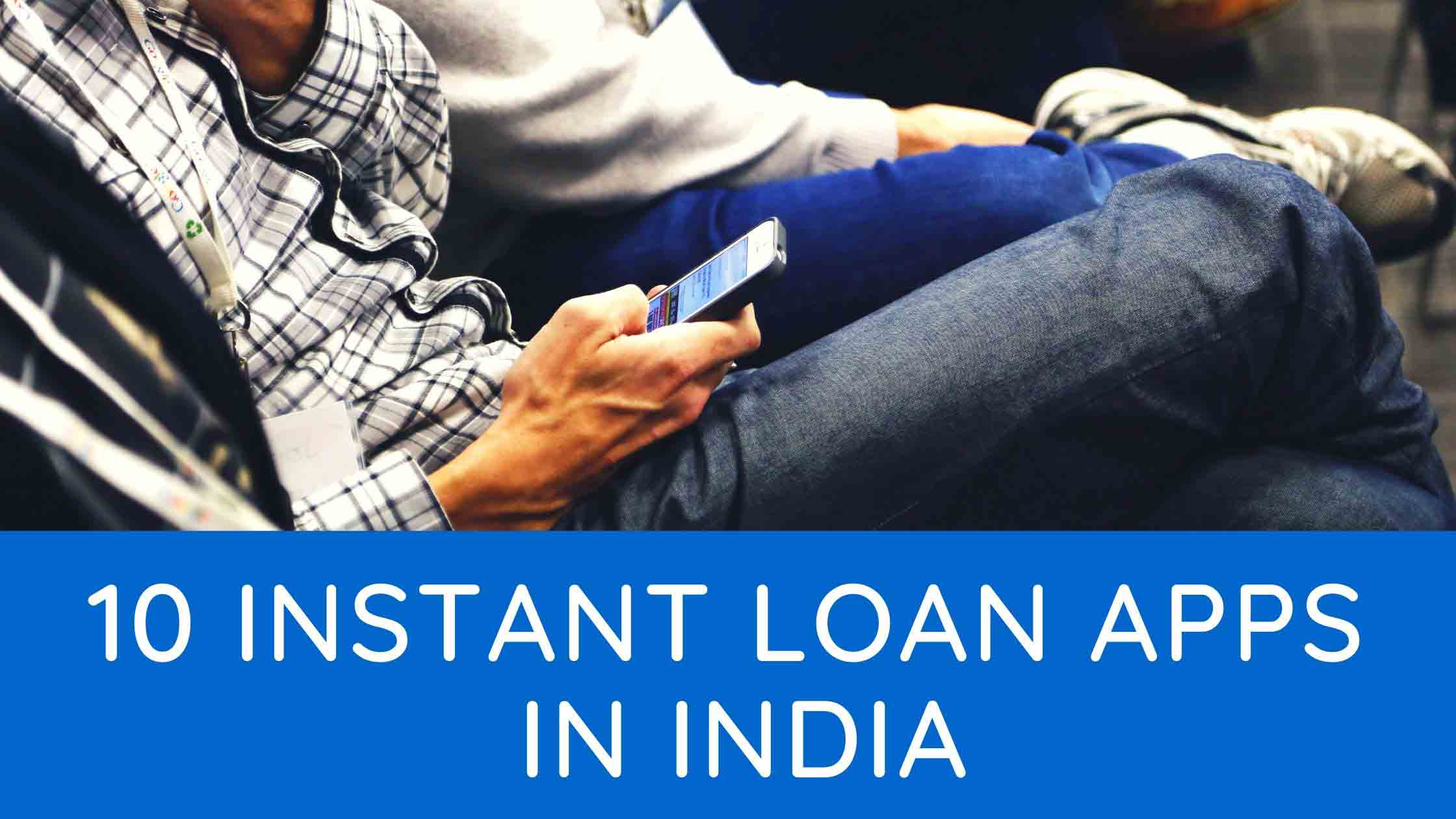 10 Best Instant Loan Apps in India of 2021