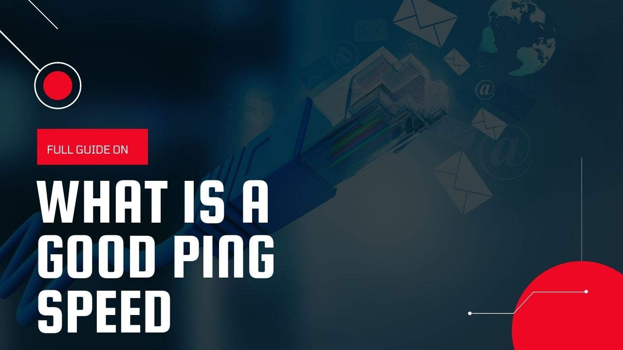 What is a Good Ping Speed & How to Lower Your Ping