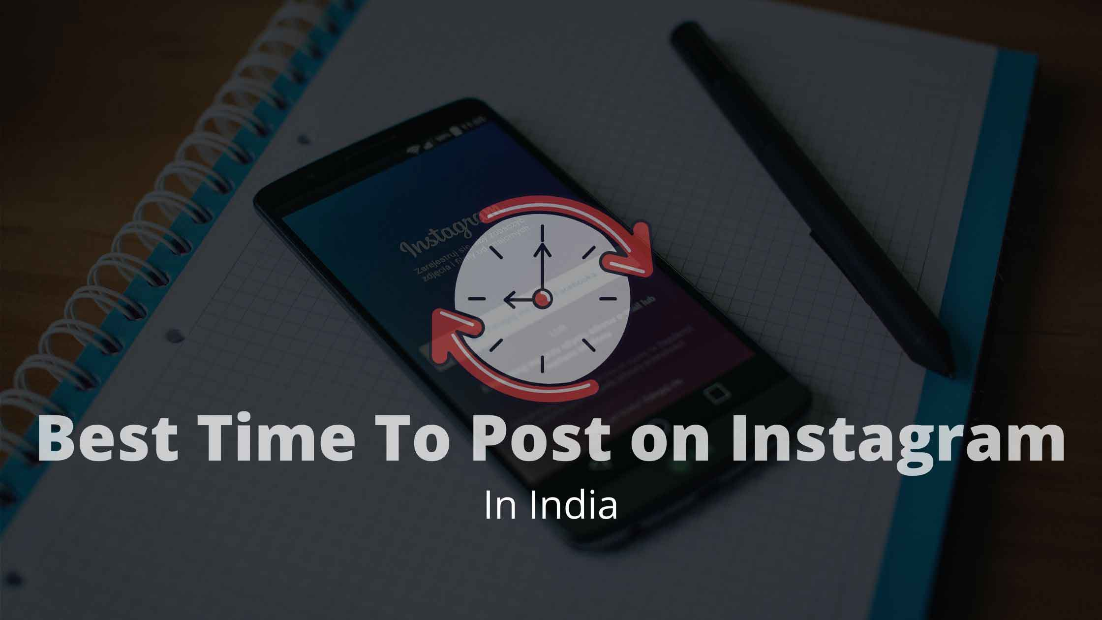 Best Time to Post on Instagram In India 2021