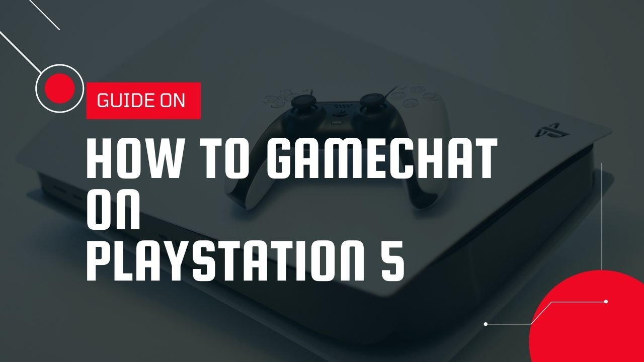 How To Go to Game Chat on PS5