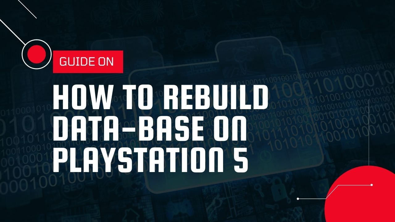 How To Rebuild Database in PS5 - The Last Guide You'll Ever Need