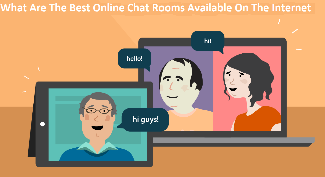 What Are The Best Online Chat Rooms Available On The Internet?