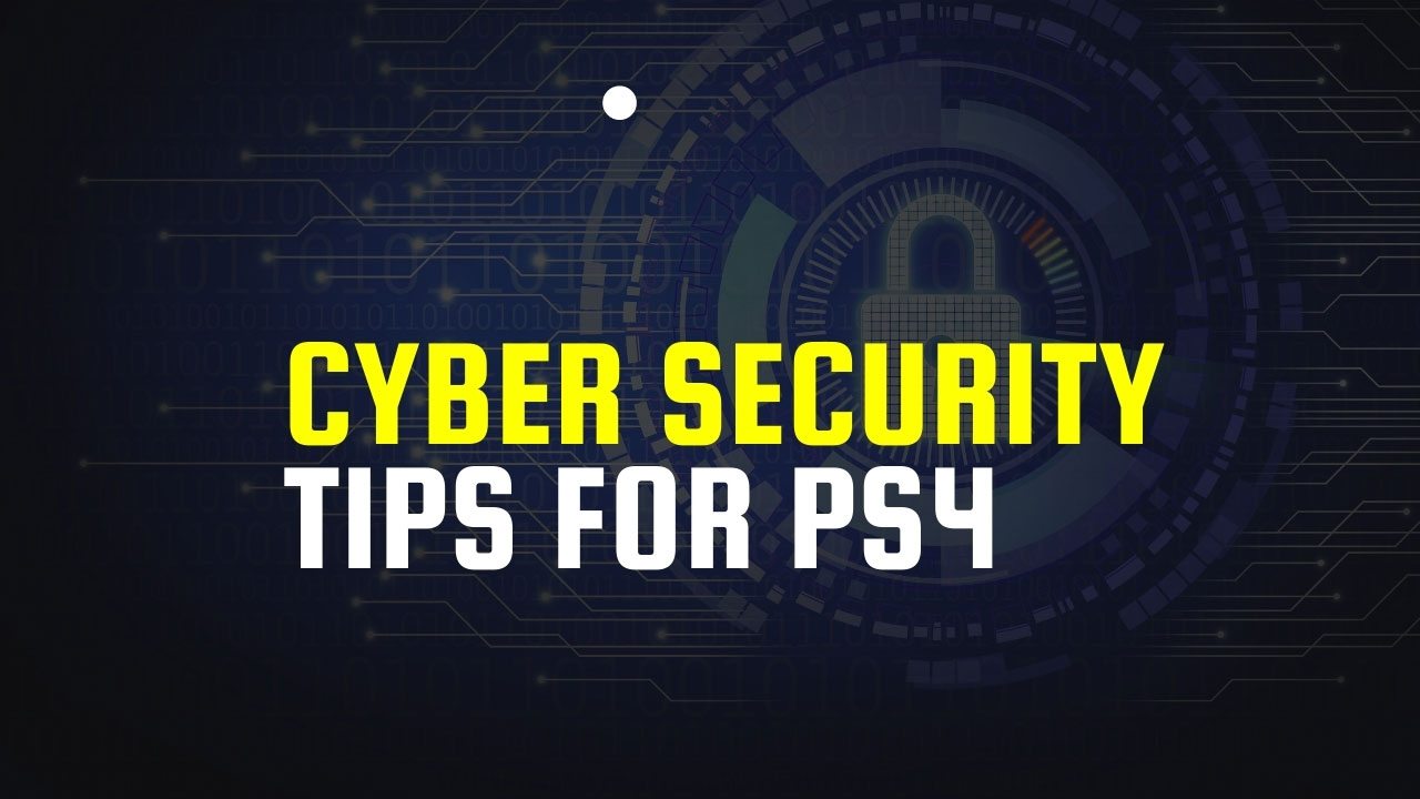 Cyber Security Tips For PS4s