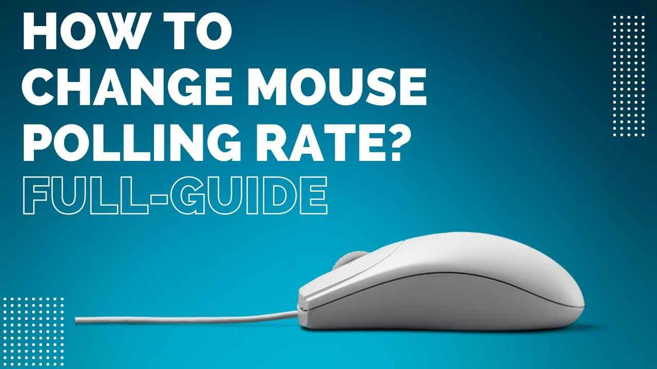 How to Change Mouse Polling Rate?