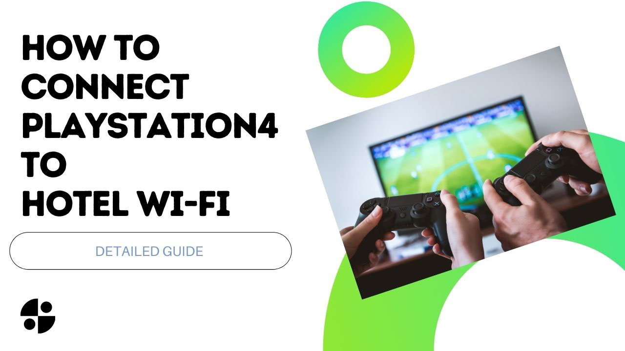 How To Connect PS4 To Hotel WiFi