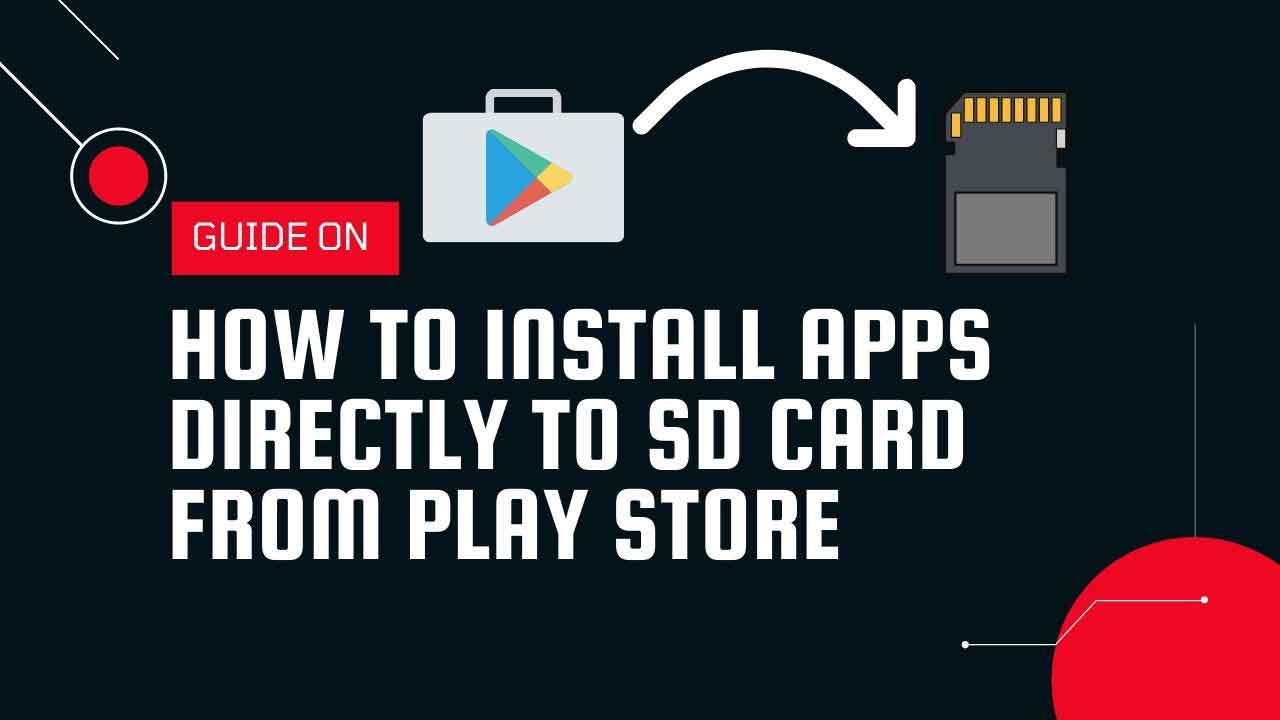 How To Install Apps Directly To SD Card From Play Store