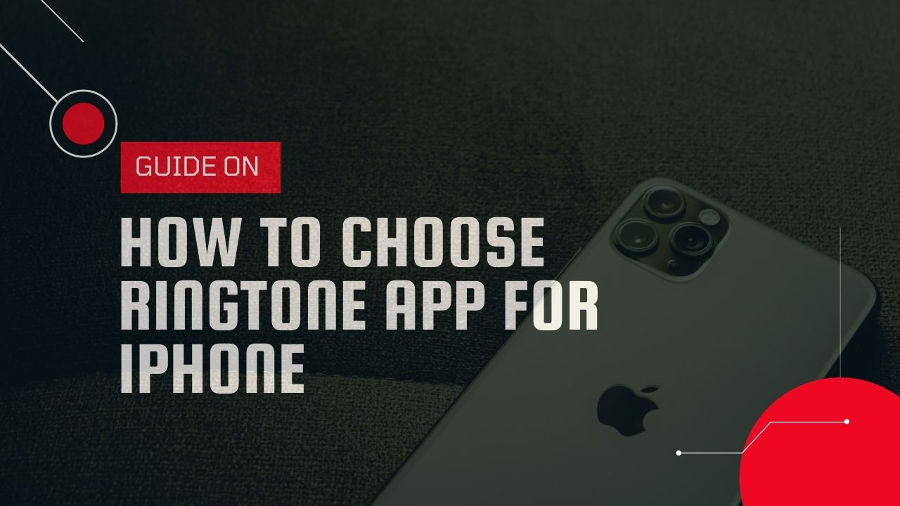 How to Choose Ringtone App For iPhone