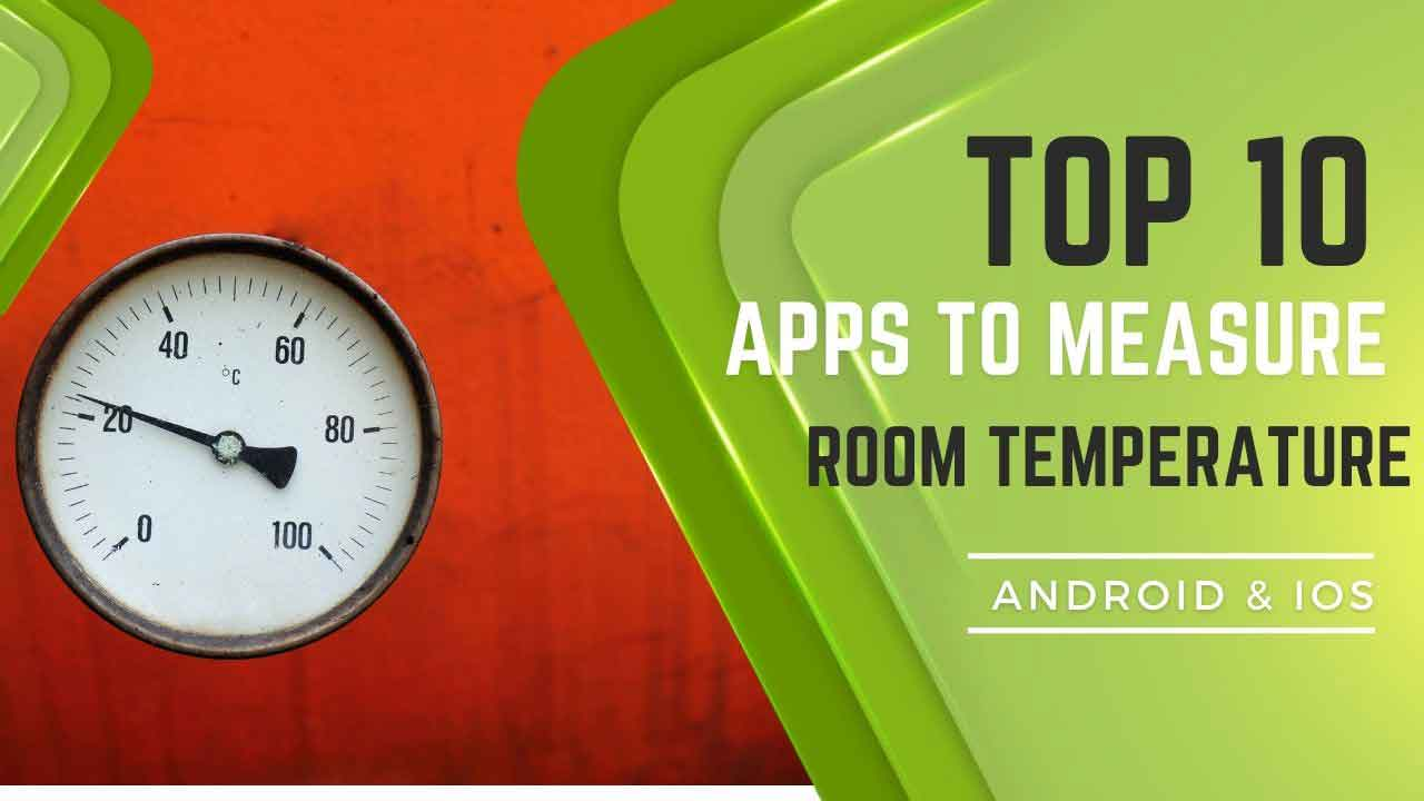 10 Best Apps To Measure Temperature In Room (Android & iOS) 2021